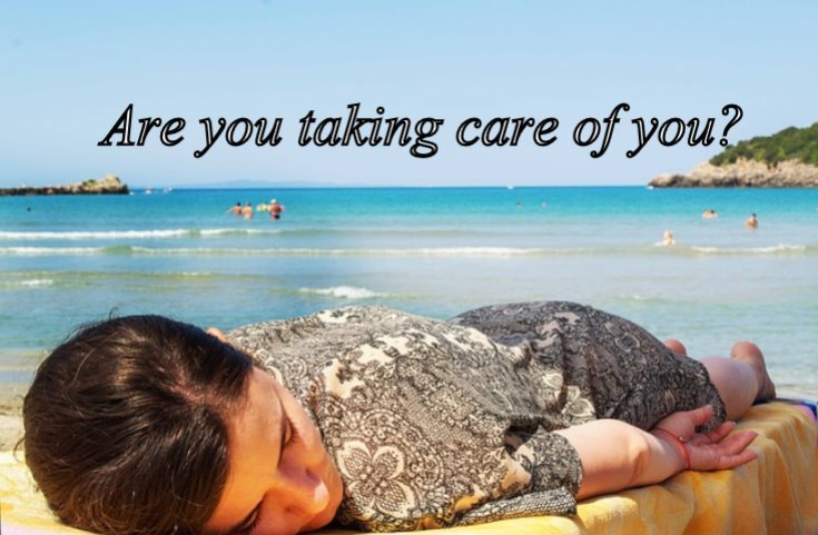 Are you taking care of you?
