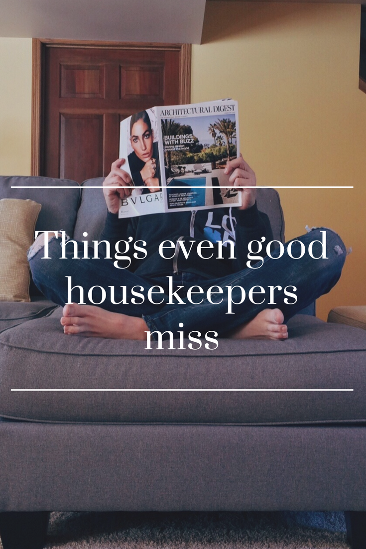 Things even good housekeepers miss
